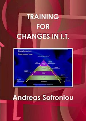 Training for Changes in I.T. af Andreas Sofroniou