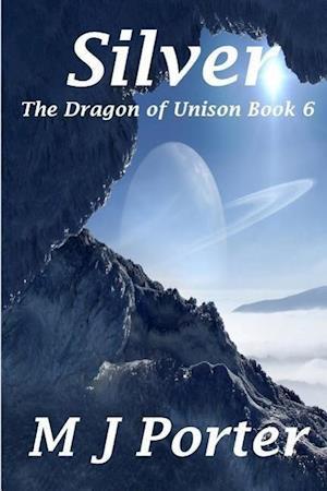 Silver (the Dragon of Unison Book 6) af M. J. Porter