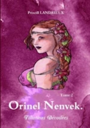Orinel Nenvek. Filiations Devoilees af Priscill Landrieux