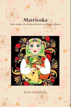 Matrioska af Marla De Queiroz