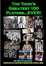 The Toon's Greatest 100 Players...Ever! af Kev Fletcher