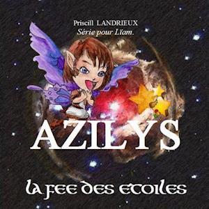 Bog, paperback Azilys. La Fee Des Etoiles af Priscill Landrieux