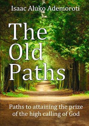 The Old Paths af Isaac Aluko Ademoroti
