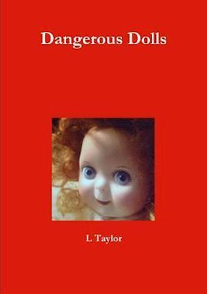 Dangerous Dolls af L. Taylor