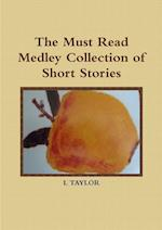 The Must Read Medley Collection of Short Stories af L. Taylor