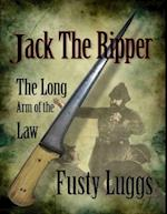 Jack the Ripper : The Long Arm of the Law af Fusty Luggs