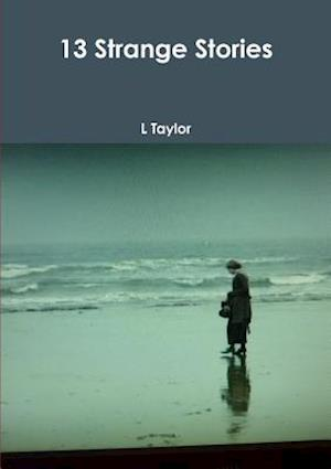 13 Strange Stories af L. Taylor