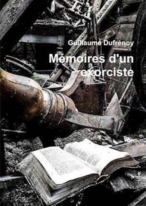 Bog, paperback Memoires D'Un Exorciste af Guillaume Dufrenoy