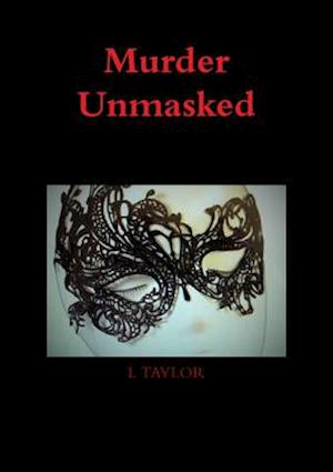 Murder Unmasked af L. Taylor