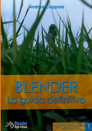 Blender - La Guida Definitiva - Volume 1 af Andrea Coppola