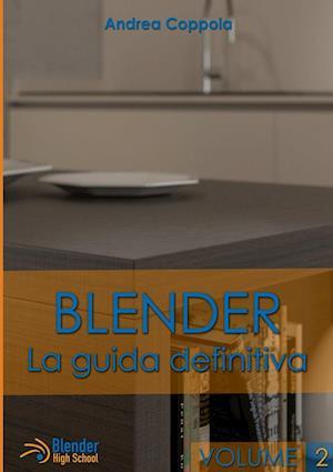 Blender - La Guida Definitiva - Volume 2 af Andrea Coppola