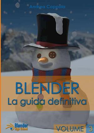 Blender - La Guida Definitiva - Volume 3 af Andrea Coppola
