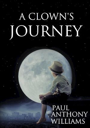 A Clown's Journey af Paul Anthony Williams