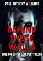 Behind These Walls af Paul Anthony Williams