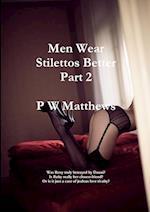 Men Wear Stilettos Better Part 2