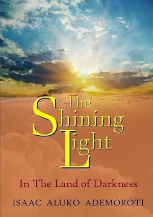 The Shining Light af Isaac Aluko Ademoroti