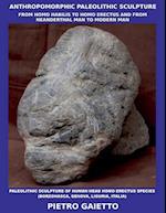 Anthropomorphic Paleolithic Sculpture af Pietro Gaietto