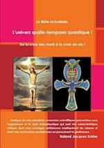L'Univers Spatio-Temporel Quantique !