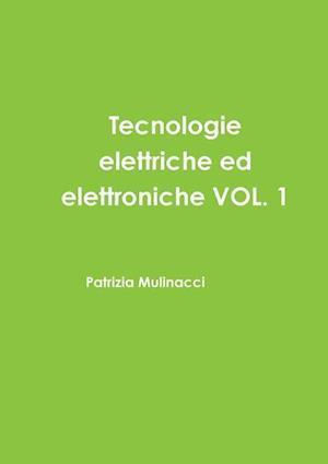 Tecnologie Elettriche Ed Elettroniche Vol. 1 af Patrizia Mulinacci