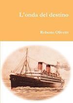 L'Onda del Destino af Roberto Olivetti