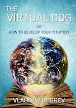 The Virtual Dog or How to Develop Your Intuition (Black & White)