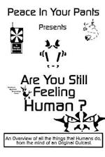 Are You Still Feeling Human ?