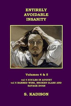 Bog, paperback Entirely Avoidable Insanity Vol 4 & 5 af S. Kadison