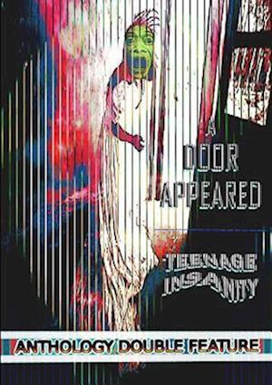 A Door Appeared / Teenage Insanity af Thirteen O. Press