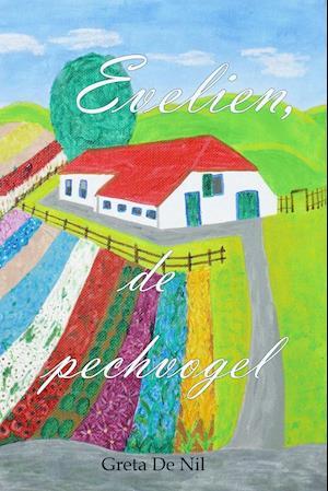 Bog, paperback Evelien, de Pechvolgel af Greta De Nil