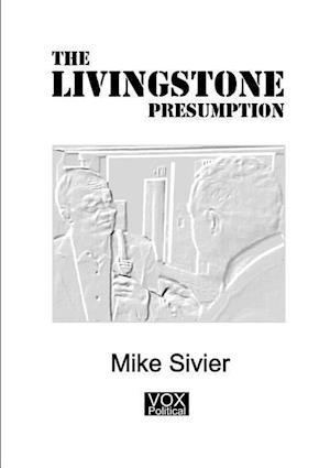 Bog, paperback The Livingstone Presumption af Mike Sivier