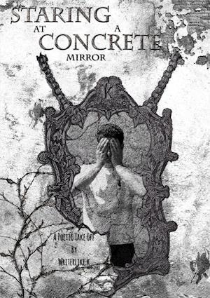 Bog, paperback Staring at a Concrete Mirror af Writerlike K.