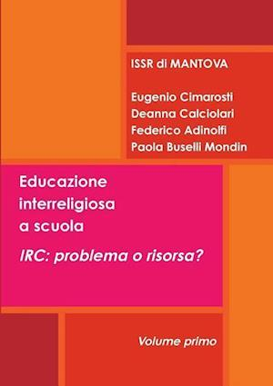 Bog, paperback Educazione Interreligiosa a Scuola. IRC af E. Cimarosti -. D. Calciolar P. Buselli