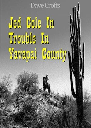 Bog, paperback Jed Cole in Trouble in Yavapai County af Dave Crofts