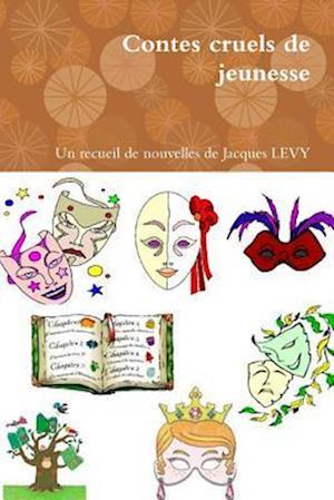 Bog, paperback Contes Cruels de Jeunesse af Jacques Levy