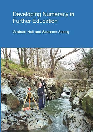 Bog, paperback Developing Numeracy in Further Education af Graham Hall, Suzanne Slaney
