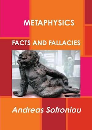 Bog, paperback Metaphysics Facts and Fallacies af Andreas Sofroniou