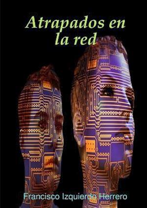 Bog, paperback Atrapados En La Red af Francisco Izquierdo Herrero