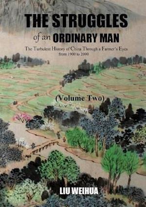 The Struggles of an Ordinary Man (China 1930-2000) (II) af Weihua Liu