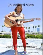 Jaundiced View: Desire Love Hate Religion af Shirah Chante