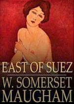 East of Suez af W. Somerset Maugham