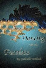 Dancing with the Faceless