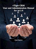Vtiger Crm - User and Administration Manual for V6.3.0 af Frank Piepiorra