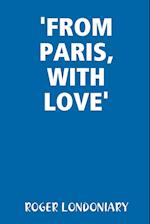 'From Paris, with Love' af Roger Londoniary