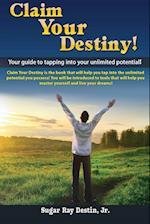 Claim Your Destiny!