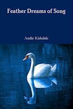 Feather Dreams of Song af Andie Kirkdale
