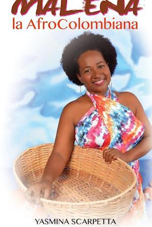 Malena La Afrocolombiana af Yasmina Scarpetta