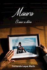 Maura, El Amor Es Eterno