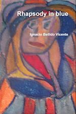 Rhapsody in Blue af Ignacio Bellido Vicente