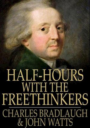 Half-Hours With the Freethinkers af Charles Bradlaugh