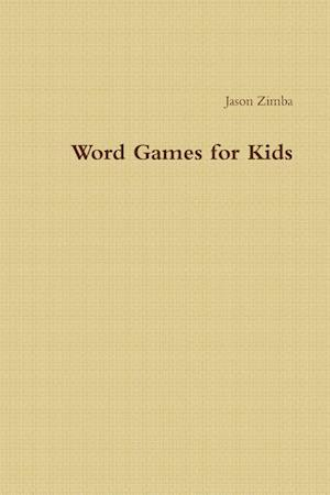 Word Games for Kids af Jason Zimba